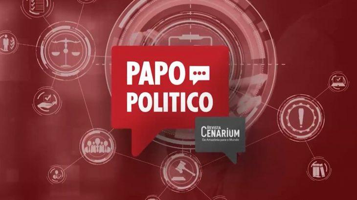 Programa Papo Político | 3º Episódio – Os efeitos da fusão do DEM e PSL para a Amazônia