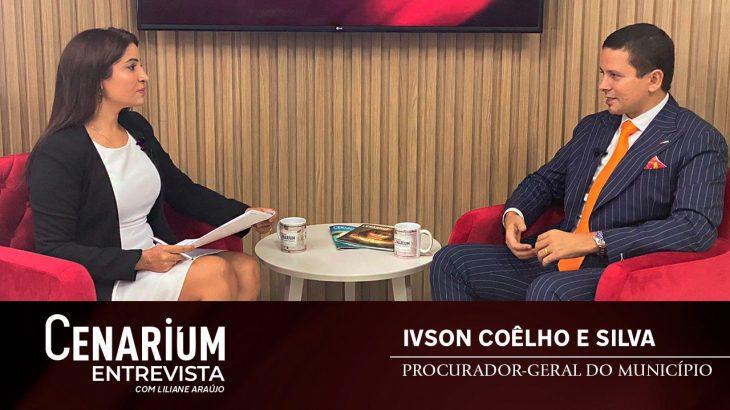 'Cenarium Entrevista' recebe o procurador-geral do município, Ivson Coêlho